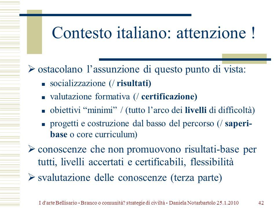 42 Contesto italiano: attenzione .