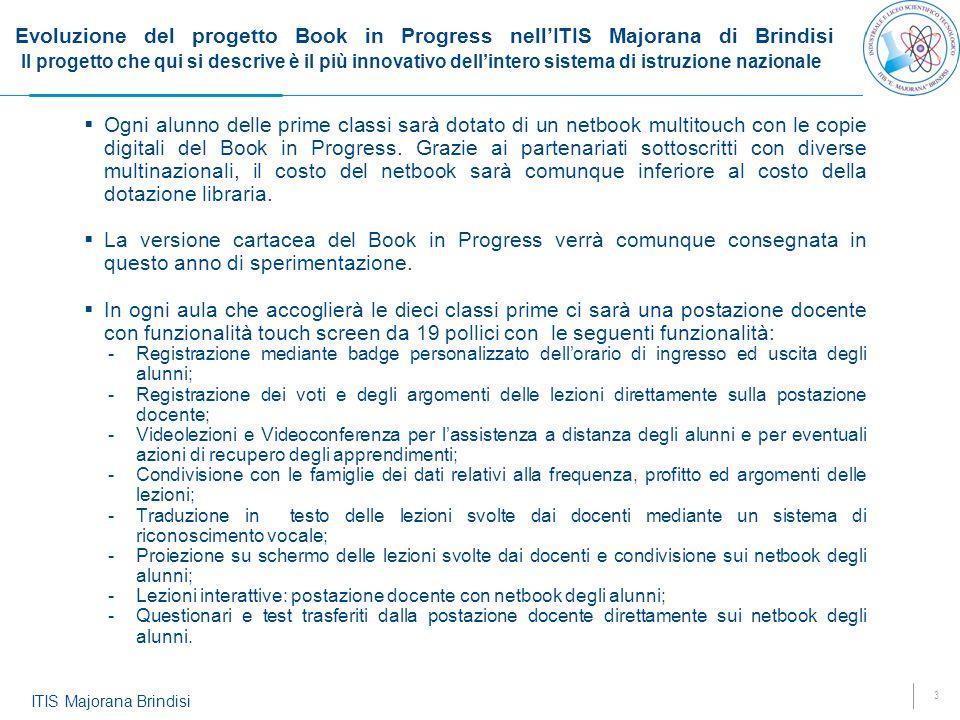 3 ITIS Majorana Brindisi Evoluzione del progetto Book in Progress nellITIS Majorana di Brindisi Il progetto che qui si descrive è il più innovativo de