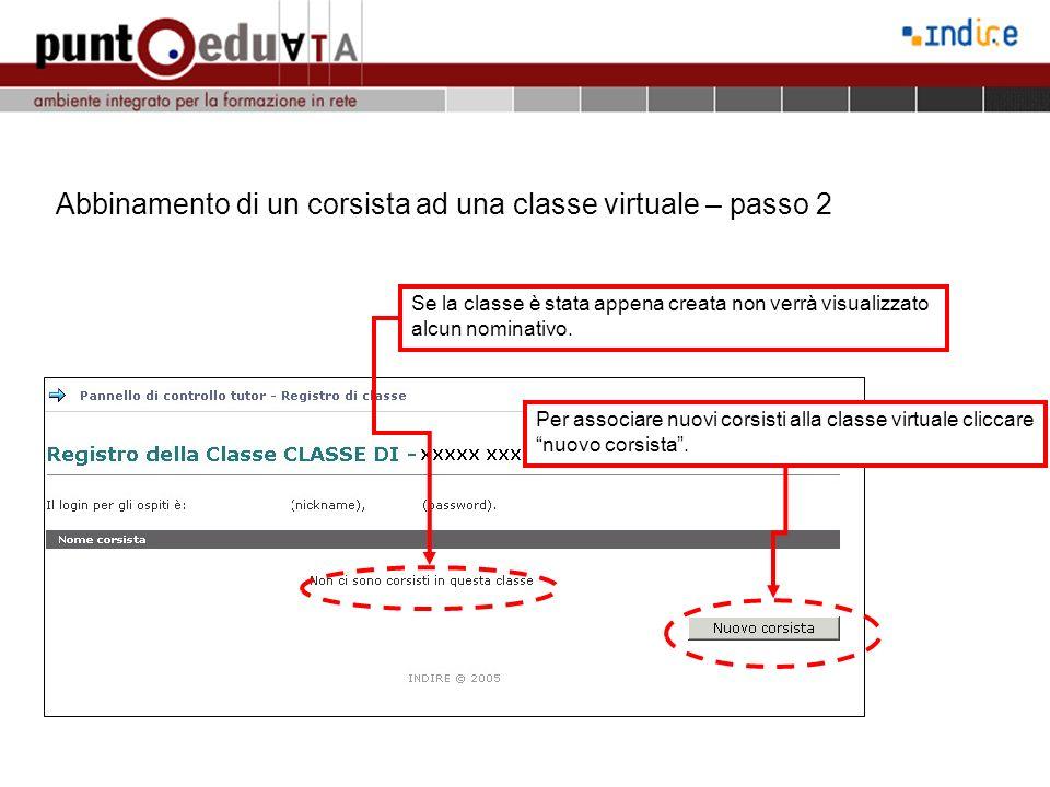 Abbinamento di un corsista ad una classe virtuale – passo 2 Se la classe è stata appena creata non verrà visualizzato alcun nominativo. Per associare