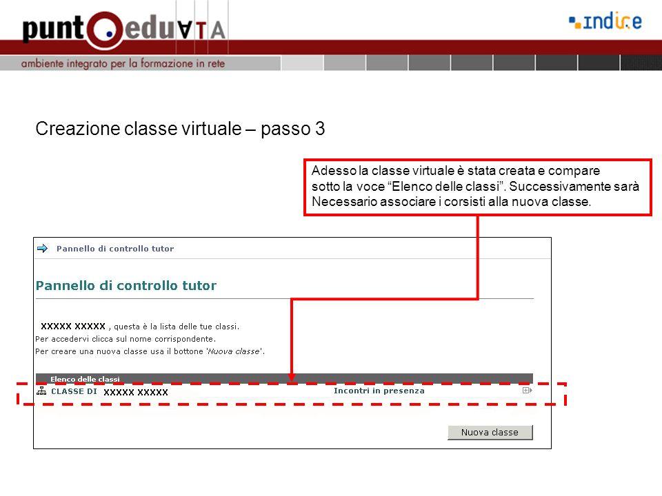 Creazione classe virtuale – passo 3 Adesso la classe virtuale è stata creata e compare sotto la voce Elenco delle classi. Successivamente sarà Necessa