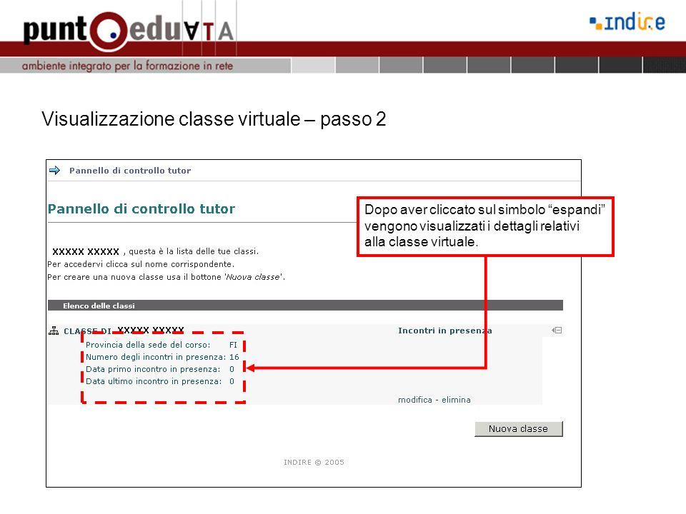 Visualizzazione classe virtuale – passo 2 Dopo aver cliccato sul simbolo espandi vengono visualizzati i dettagli relativi alla classe virtuale.