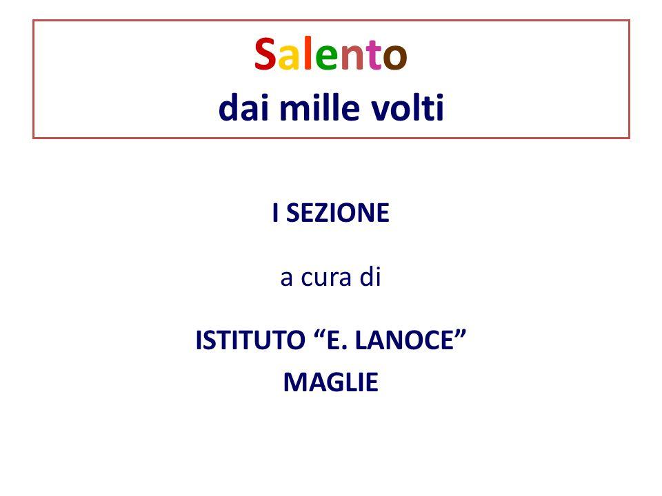 Salento dai mille volti I SEZIONE a cura di ISTITUTO E. LANOCE MAGLIE