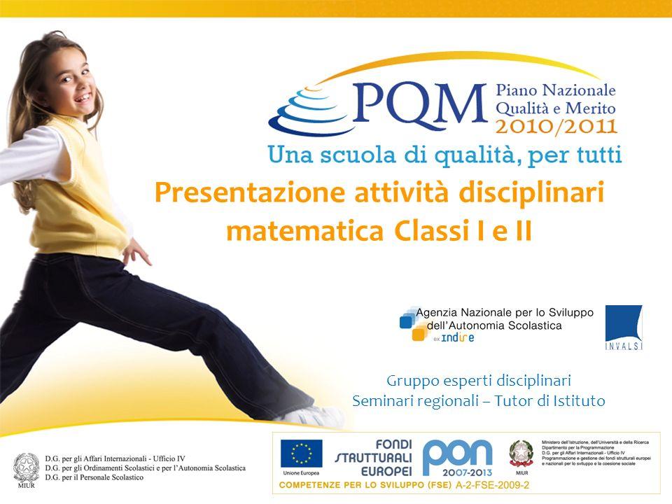 Presentazione attività disciplinari matematica Classi I e II Gruppo esperti disciplinari Seminari regionali – Tutor di Istituto