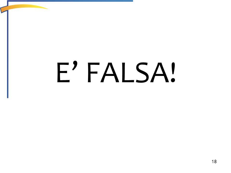 18 E FALSA!