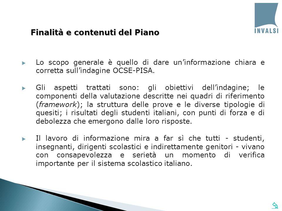 Lo scopo generale è quello di dare uninformazione chiara e corretta sullindagine OCSE-PISA.