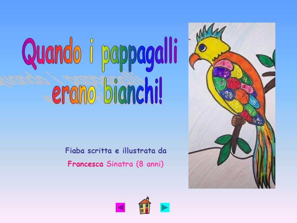 Fiaba scritta e illustrata da Francesca Sinatra (8 anni)