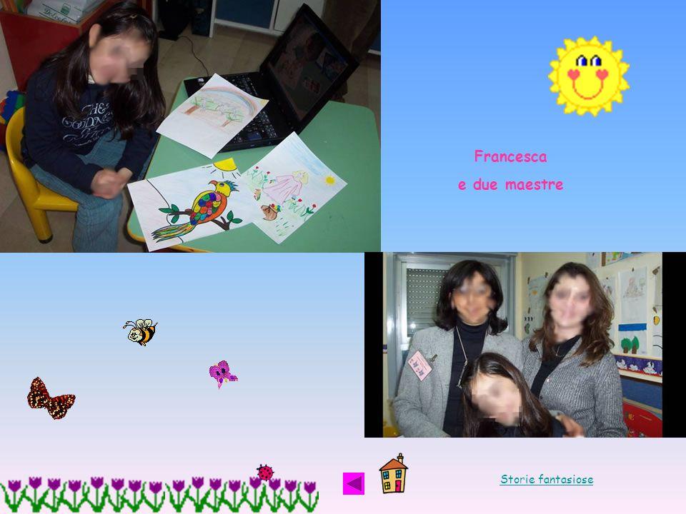 Francesca e due maestre Storie fantasiose
