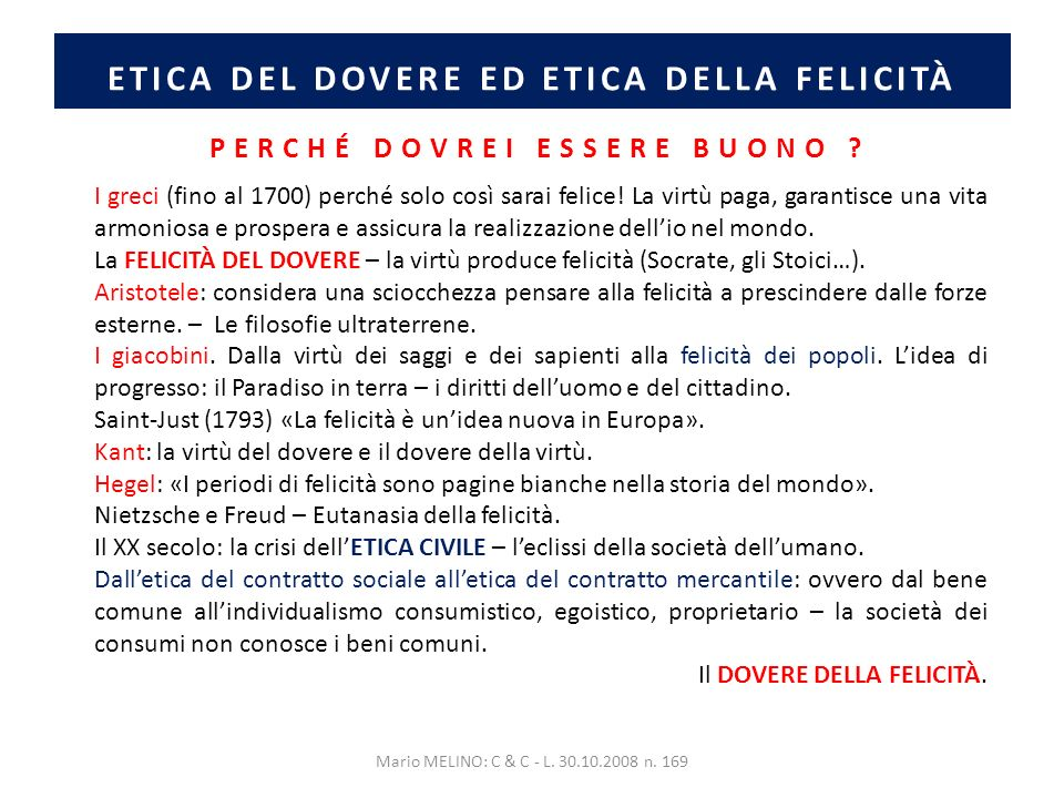 ETICA DEL DOVERE ED ETICA DELLA FELICITÀ PERCHÉ DOVREI ESSERE BUONO .