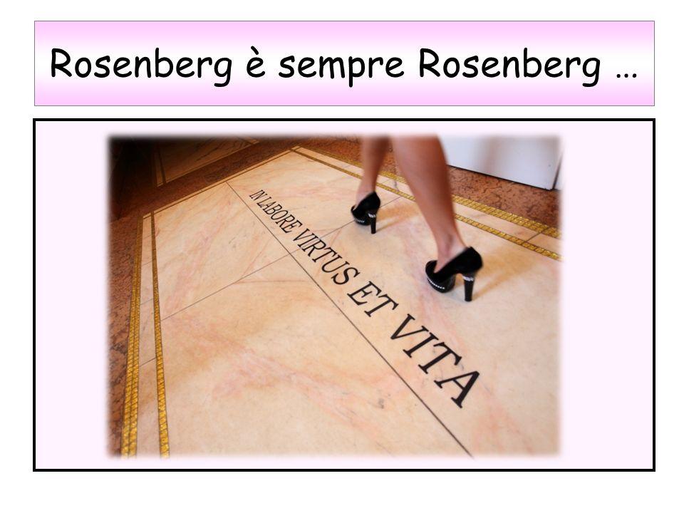 Rosenberg è sempre Rosenberg …