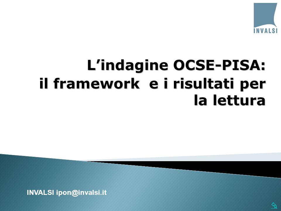 Lindagine OCSE-PISA: il framework e i risultati per la lettura INVALSI ipon@invalsi.it