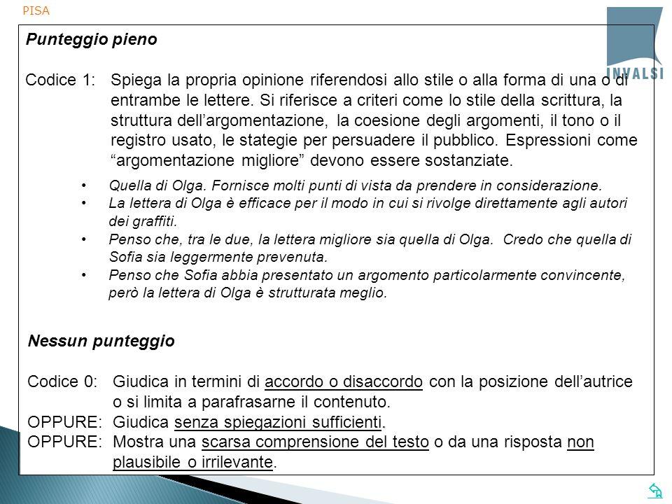 PISA Punteggio pieno Codice 1:Spiega la propria opinione riferendosi allo stile o alla forma di una o di entrambe le lettere. Si riferisce a criteri c