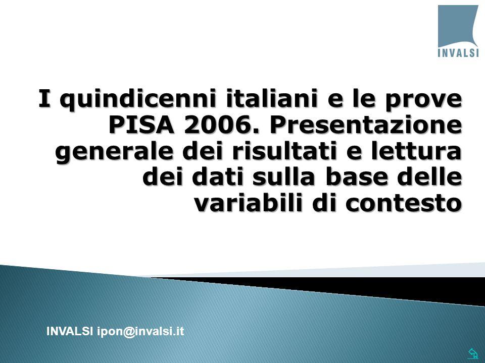 I quindicenni italiani e le prove PISA 2006.