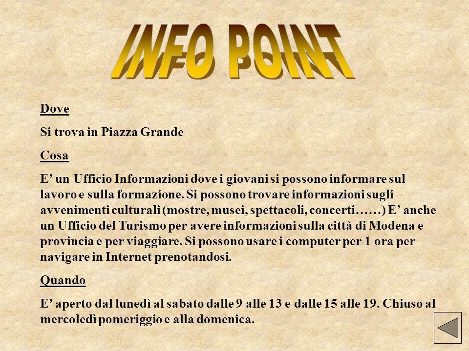 OU Il se trouve Piazza Grande QUOI Cest un bureau de renseignements où les jeunes peuvent se renseigner sur le travail, la formation, les loisirs, les voyages.