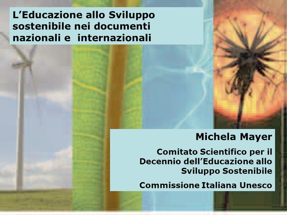 Michela MayerSan Servolo – 24 Ottobre 2007 Michela Mayer Comitato Scientifico per il Decennio dellEducazione allo Sviluppo Sostenibile Commissione Ita