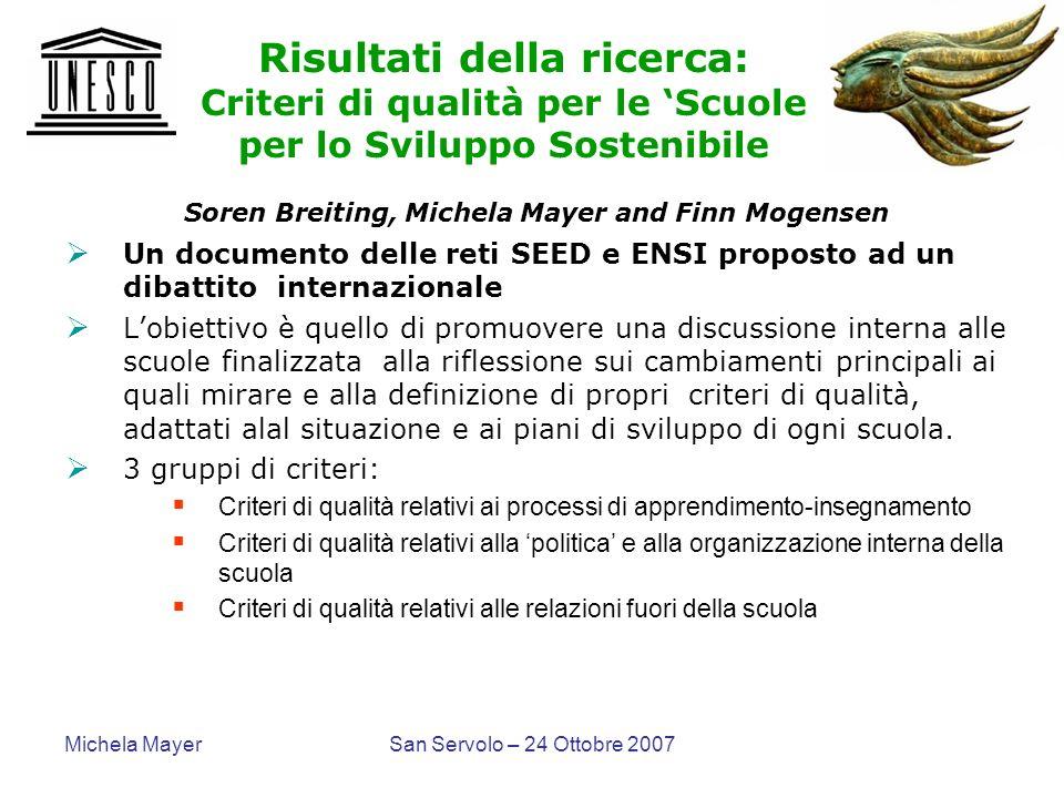 Michela MayerSan Servolo – 24 Ottobre 2007 Risultati della ricerca: Criteri di qualità per le Scuole per lo Sviluppo Sostenibile Soren Breiting, Miche
