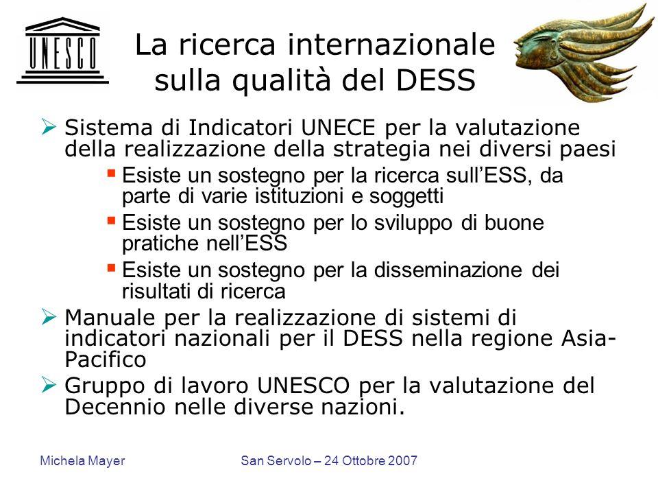 Michela MayerSan Servolo – 24 Ottobre 2007 La ricerca internazionale sulla qualità del DESS Sistema di Indicatori UNECE per la valutazione della reali