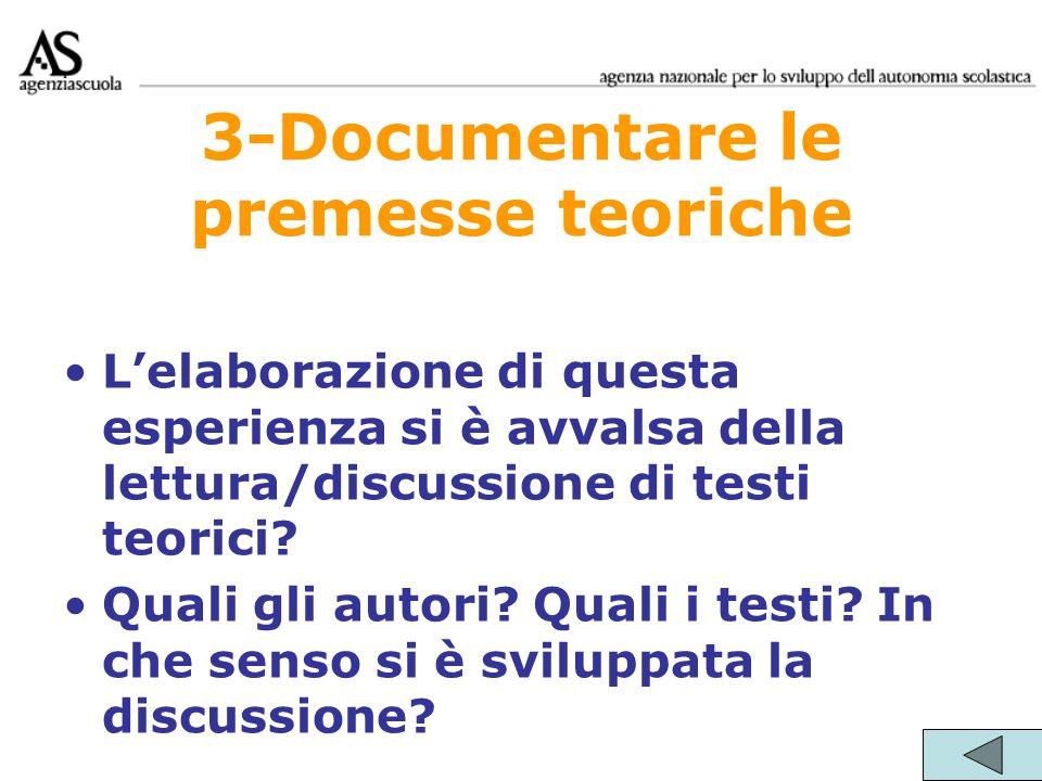 3-Documentare le premesse teoriche Lelaborazione di questa esperienza si è avvalsa della lettura/discussione di testi teorici? Quali gli autori? Quali