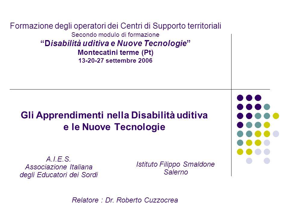 Gli Apprendimenti nella Disabilità uditiva e le Nuove Tecnologie Formazione degli operatori dei Centri di Supporto territoriali Secondo modulo di form