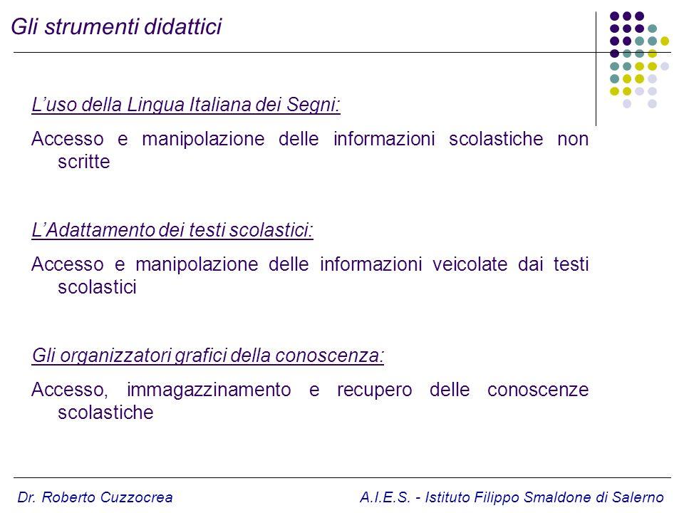 Gli strumenti didattici Luso della Lingua Italiana dei Segni: Accesso e manipolazione delle informazioni scolastiche non scritte LAdattamento dei test