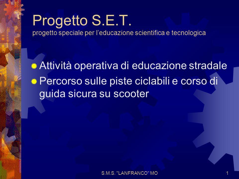 S.M.S. LANFRANCO MO1 Progetto S.E.T.