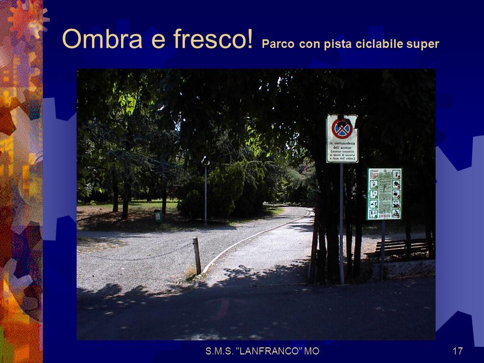 S.M.S. LANFRANCO MO17 Ombra e fresco! Parco con pista ciclabile super