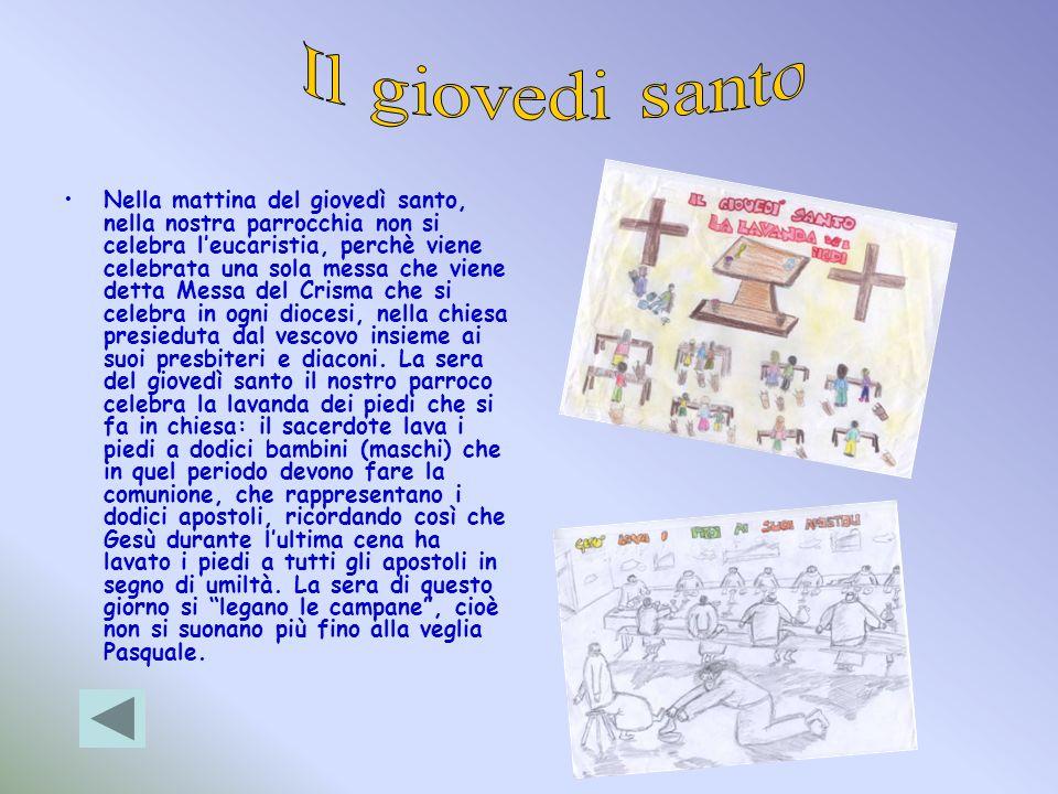 Nella mattina del giovedì santo, nella nostra parrocchia non si celebra leucaristia, perchè viene celebrata una sola messa che viene detta Messa del C