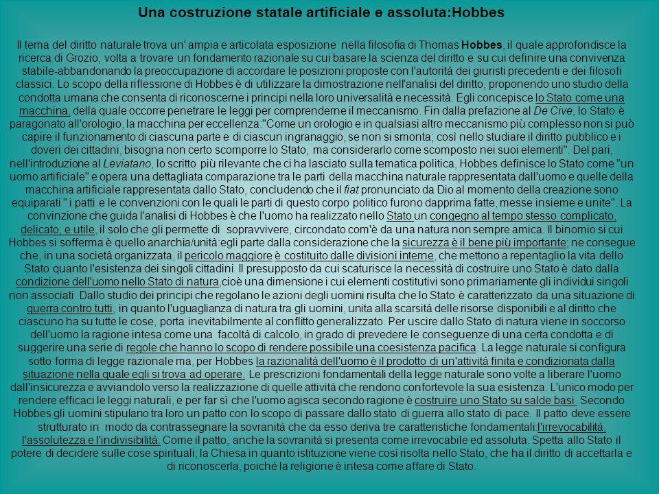 Una costruzione statale artificiale e assoluta:Hobbes Il tema del diritto naturale trova un' ampia e articolata esposizione nella filosofia di Thomas