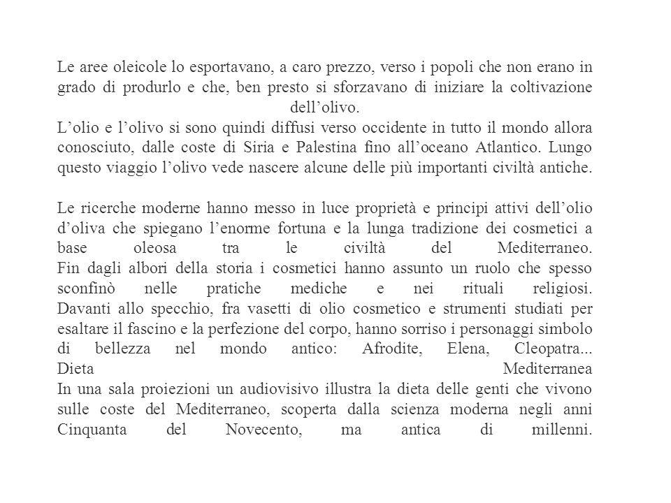 IDONIDELLULIVO IL'utilizzo dell'olivo e dei suoi prodotti è una testimonianza dell'ingegnosità umana oltre che delle straordinarie caratteristiche di