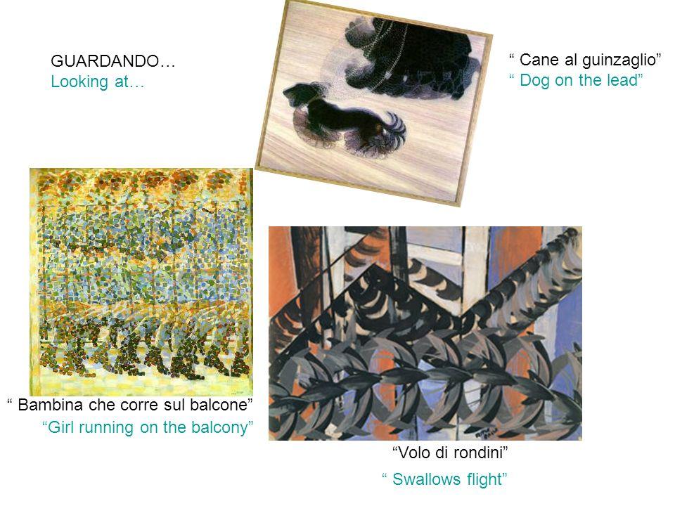 GUARDANDO… Looking at… Cane al guinzaglio Dog on the lead Girl running on the balcony Swallows flight Bambina che corre sul balcone Volo di rondini