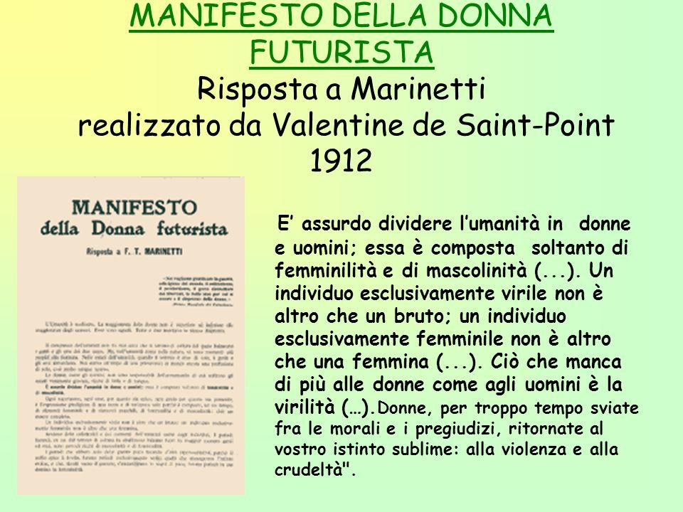 Dal MANIFESTO FUTURISTA di Marinetti,Le Figaro1909MANIFESTO FUTURISTA Noi vogliamo glorificare la guerra,sola igiene del mondo,il militarismo,il patri