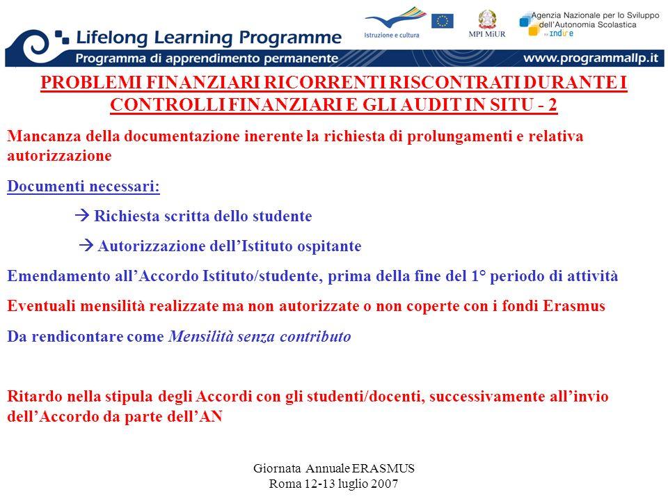 Giornata Annuale ERASMUS Roma 12-13 luglio 2007 PROBLEMI FINANZIARI RICORRENTI RISCONTRATI DURANTE I CONTROLLI FINANZIARI E GLI AUDIT IN SITU - 2 Manc