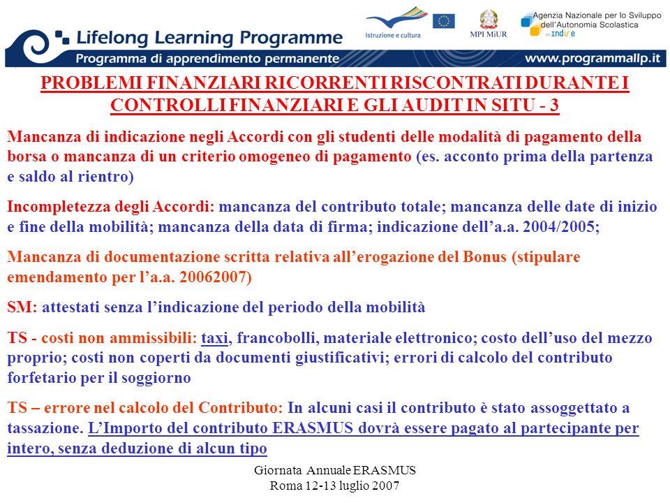 Giornata Annuale ERASMUS Roma 12-13 luglio 2007 PROBLEMI FINANZIARI RICORRENTI RISCONTRATI DURANTE I CONTROLLI FINANZIARI E GLI AUDIT IN SITU - 3 Manc