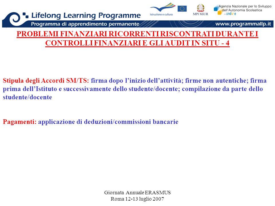 Giornata Annuale ERASMUS Roma 12-13 luglio 2007 PROBLEMI FINANZIARI RICORRENTI RISCONTRATI DURANTE I CONTROLLI FINANZIARI E GLI AUDIT IN SITU - 4 Stip