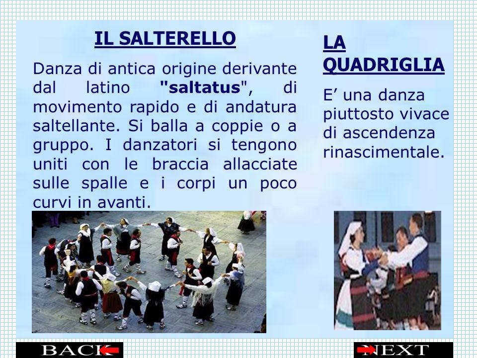 IL SALTERELLO Danza di antica origine derivante dal latino saltatus , di movimento rapido e di andatura saltellante.