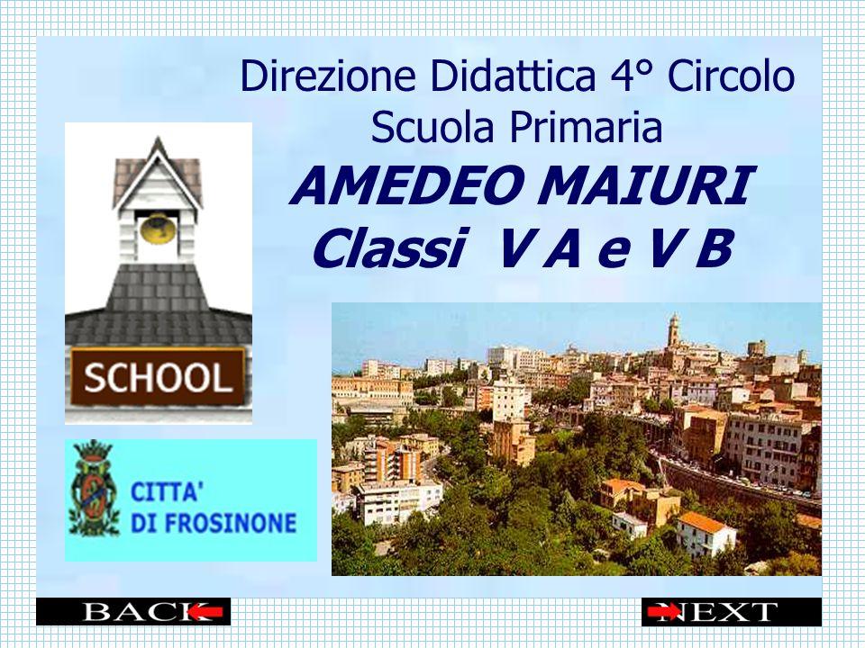 Direzione Didattica 4° Circolo Scuola Primaria AMEDEO MAIURI Classi V A e V B