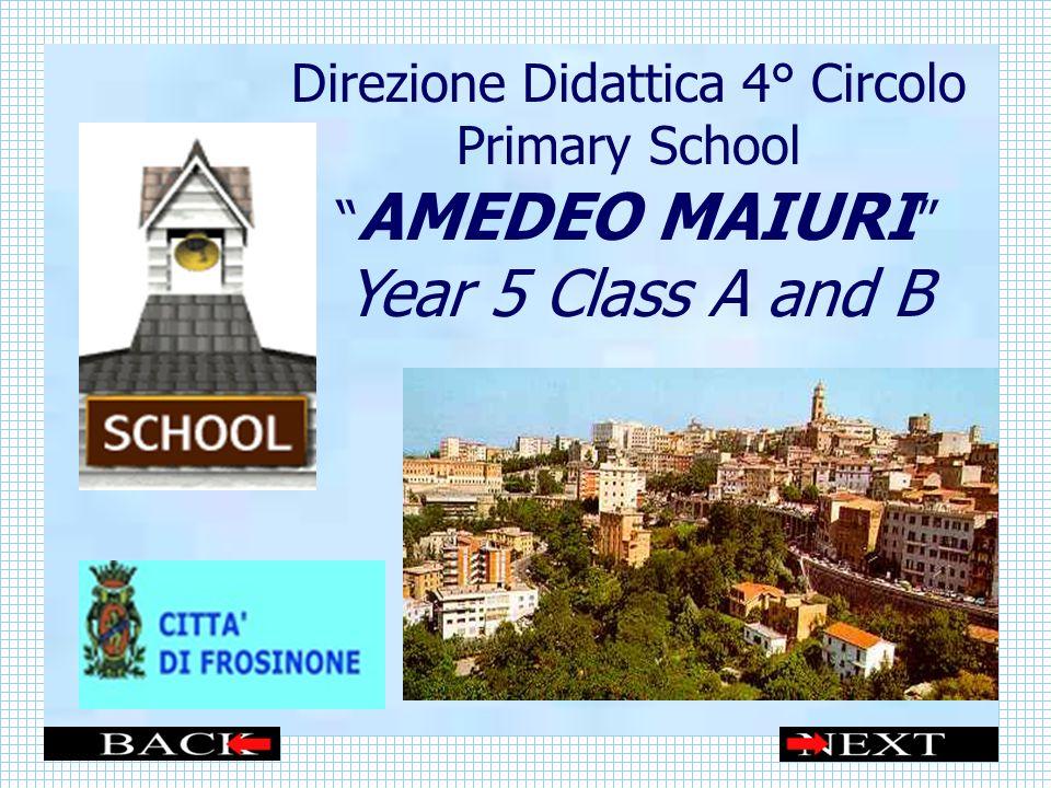 Direzione Didattica 4° Circolo Primary School AMEDEO MAIURI Year 5 Class A and B