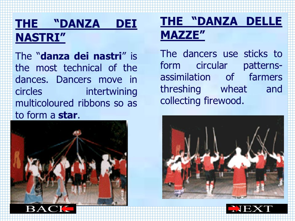 THE DANZA DEI NASTRI The danza dei nastri is the most technical of the dances.
