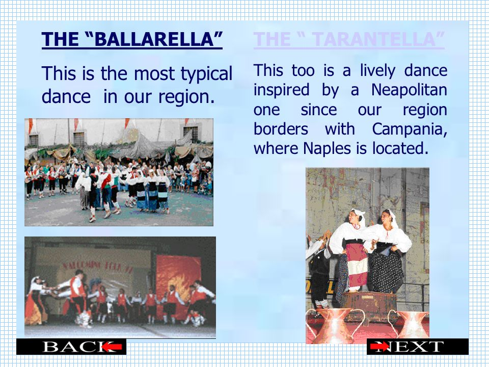 THE BALLARELLA This is the most typical dance in our region.