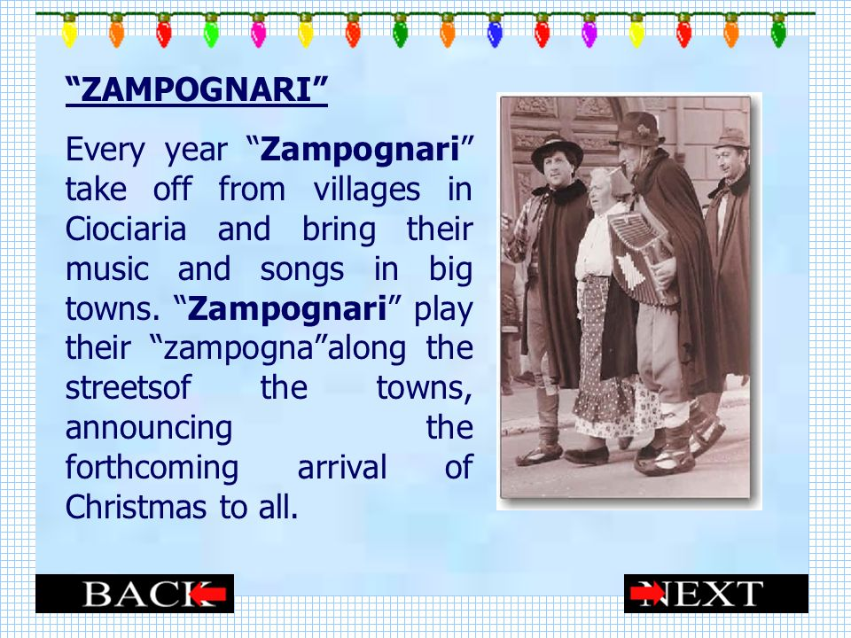 ZAMPOGNARI Every year Zampognari take off from villages in Ciociaria and bring their music and songs in big towns.
