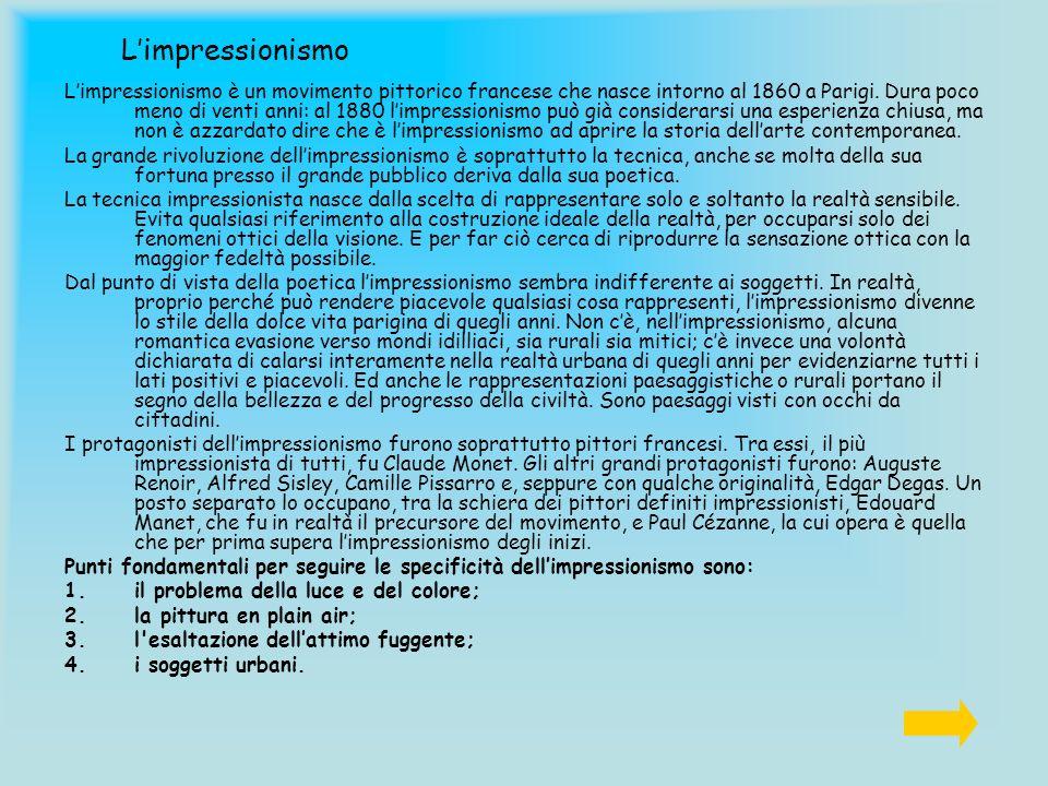 Limpressionismo Limpressionismo è un movimento pittorico francese che nasce intorno al 1860 a Parigi. Dura poco meno di venti anni: al 1880 limpressio