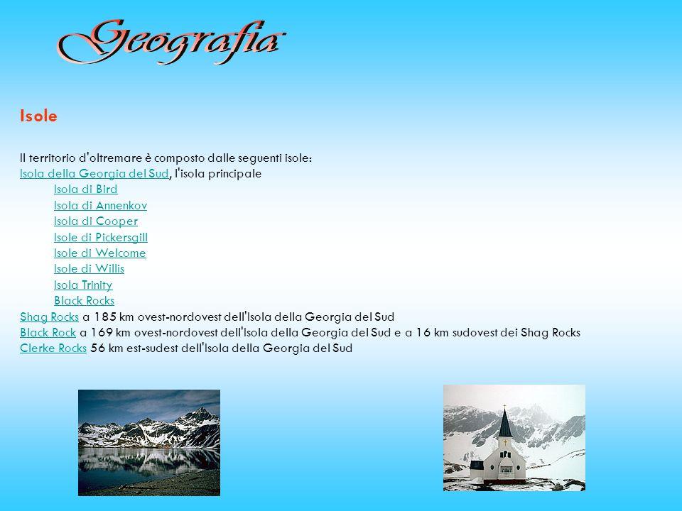 Isole Il territorio d'oltremare è composto dalle seguenti isole: Isola della Georgia del SudIsola della Georgia del Sud, l'isola principale Isola di B