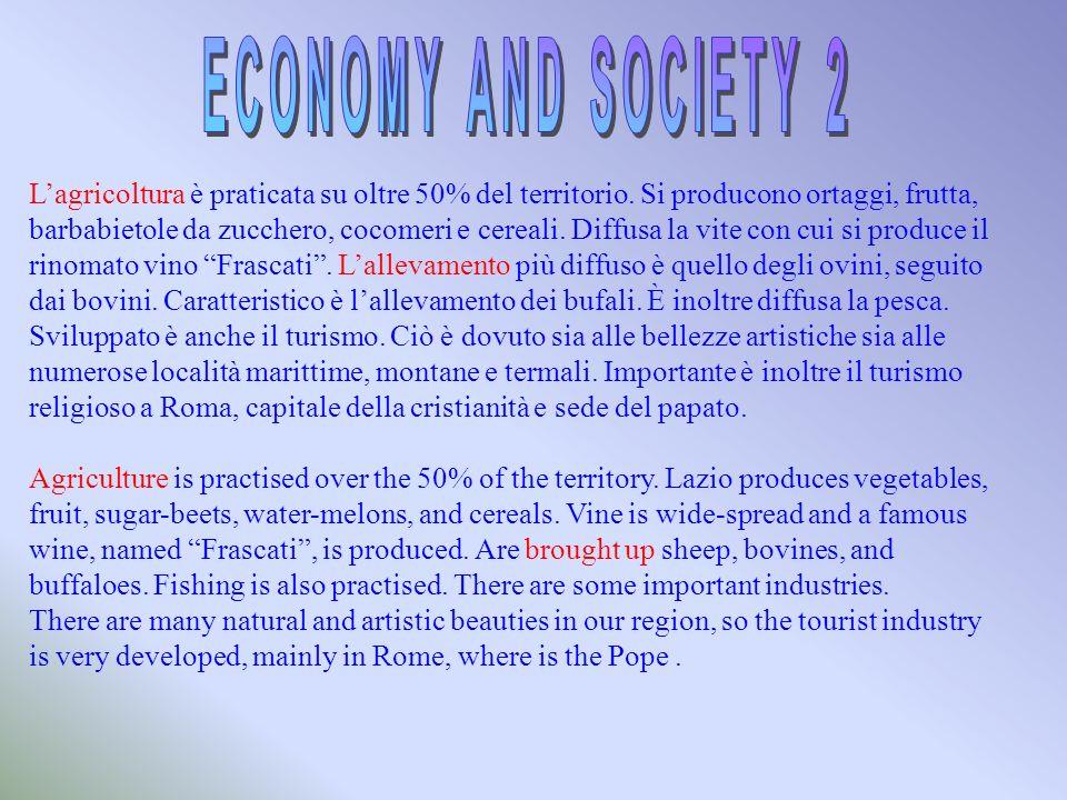 Lagricoltura è praticata su oltre 50% del territorio.