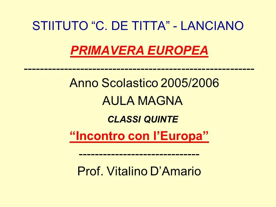 STIITUTO C. DE TITTA - LANCIANO PRIMAVERA EUROPEA --------------------------------------------------------- Anno Scolastico 2005/2006 AULA MAGNA CLASS