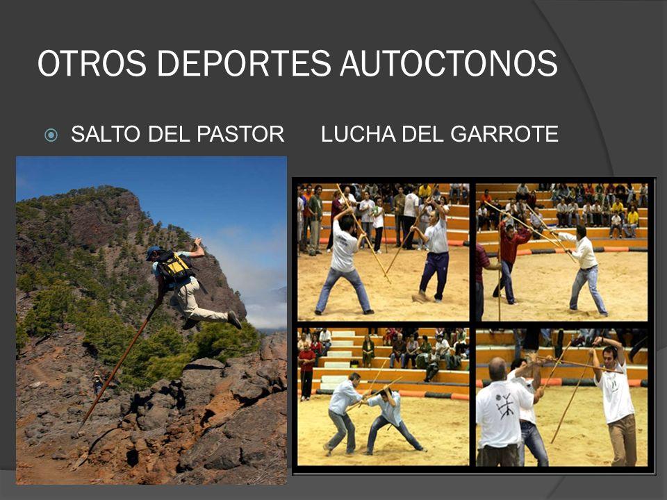 OTROS DEPORTES AUTOCTONOS SALTO DEL PASTORLUCHA DEL GARROTE