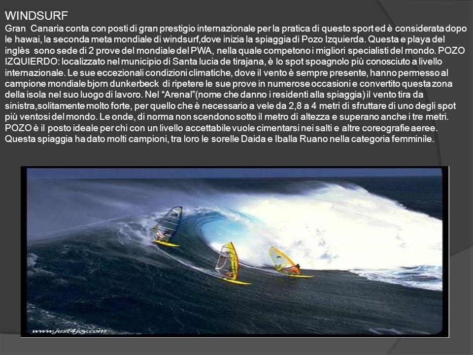 WINDSURF Gran Canaria conta con posti di gran prestigio internazionale per la pratica di questo sport ed è considerata dopo le hawai, la seconda meta mondiale di windsurf,dove inizia la spiaggia di Pozo Izquierda.