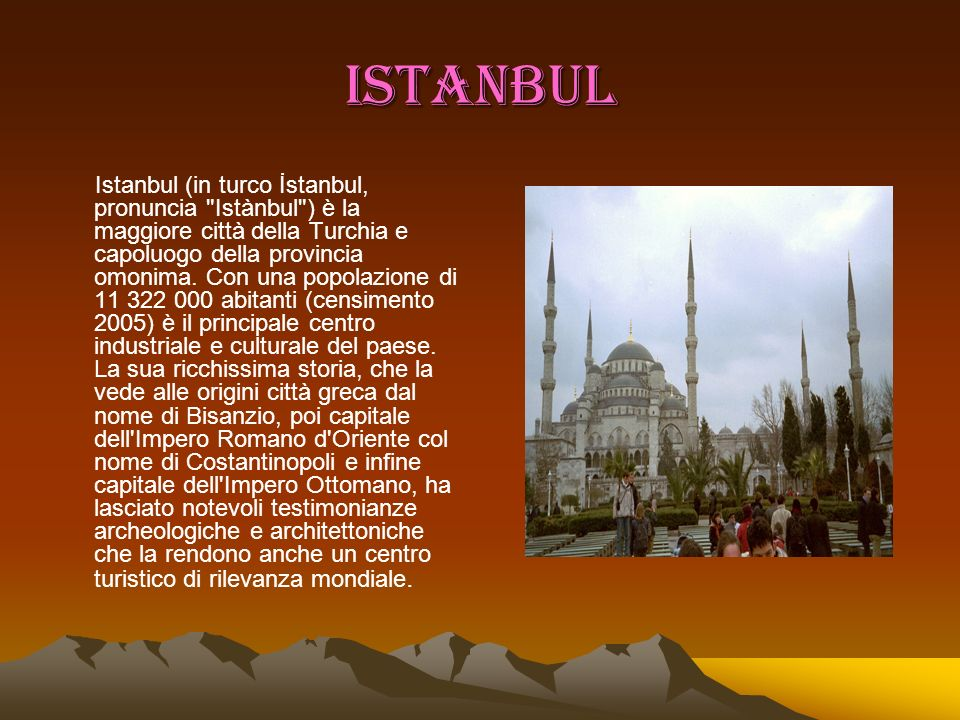 ISTANBUL Istanbul (in turco İstanbul, pronuncia