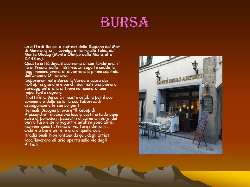 BURSA La città di Bursa, a sud-est della Regione del Mar di Marmara, si avvolge attorno alle falde del Monte Uludag (Monte Olimpo della Misia, alta 2.