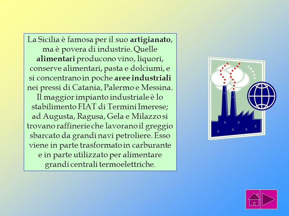 Una risorsa di notevole importanza per l'economia siciliana e' la pesca ; sia quella del pesce spada nello stretto di Messina, sia quella di altura co