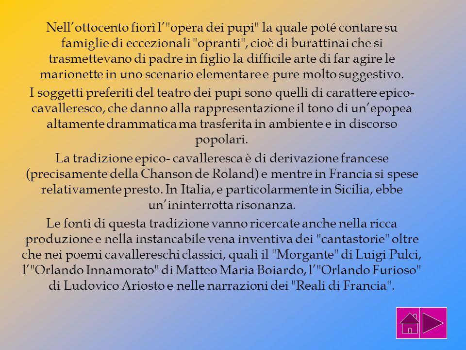 I carretti siciliani e lopera dei pupi hanno in comune un vasto soggetto di rappresentazione visiva e mimica che affonda le sue radici nel sentimento