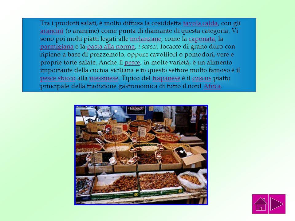 La cucina siciliana fa parte di una cultura gastronomica regionale complessa ed articolata, che mostra tracce e contributi di tutte le culture che si